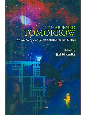 It Happened Tomorrow (An Anthology of Select Science Fiction Stories)