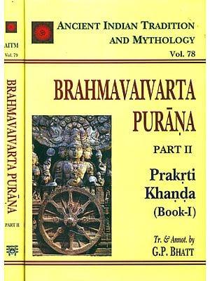 Brahmavaivarta Purana: Prakrti Khanda (Part II in 2 Volumes)