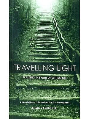Travelling Light (Walking the Path of Letting Go)