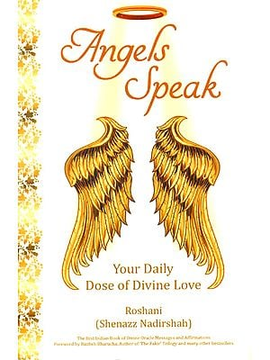 Angels Speak (Your Daily Dose of Divine Love)