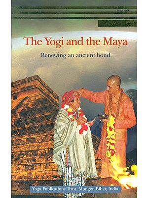 The Yogi and The Maya (Renewing an Ancient Bond)