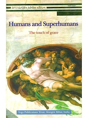 Humans and Superhumans (The Touch of Grace)