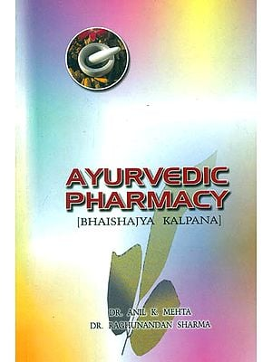 Ayurvedic Pharmacy: Bhaishajya Kalpana