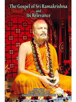 The Gospel of Sri Ramakrishna and Its Relevance