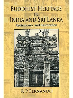 Buddhist Heritage in India and Sri Lanka (Rediscovery and Restoration)