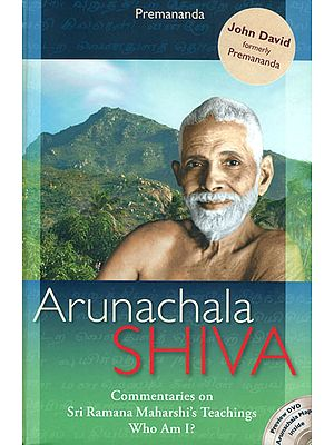 Arunachala Shiva - Commentaries on Sri Ramana Maharshi's Teaching Who Am I ? (With Two DVDs Inside)
