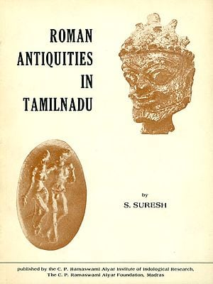 Roman Antiquities in Tamilnadu (An Old and Rare Book)