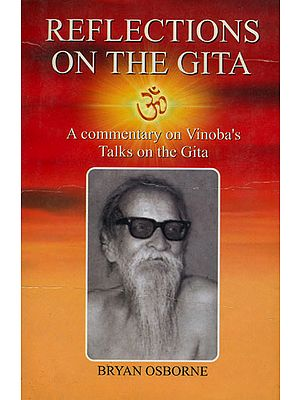 Reflections on the Gita (A Commentary on Vinoba's Talks on the Gita)