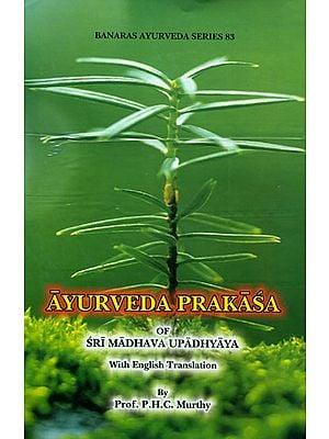Ayurveda Prakasa of Sri Madhava Upadhyaya