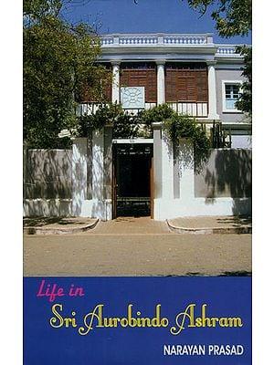 Life in Sri Aurobindo Ashram