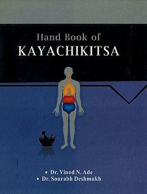 Hand Book of Kaya Chikitsa