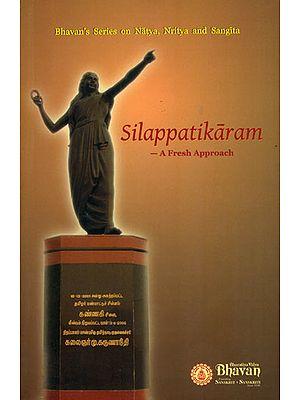 Silappatikaram (A Fresh Approach)