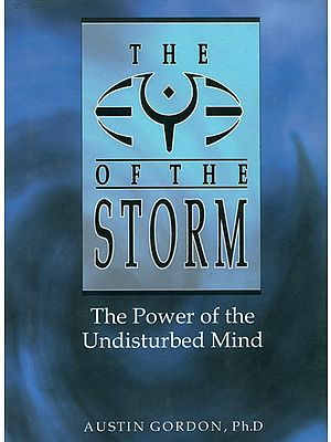 The Eye of the Storm (The Power of the Undisturbed Mind)