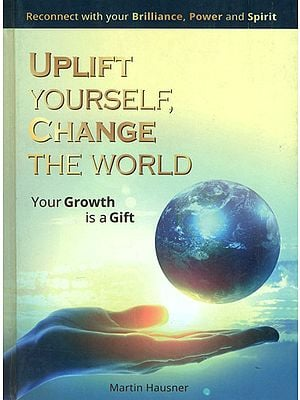 Uplift Yourself, Change the World (Your Growth is a Gift)
