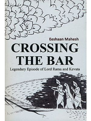 Crossing The Bar (Legendary Episode of Lord Rama and Kevata)