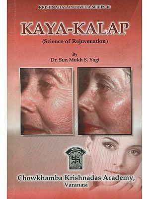 Kaya-Kalap (Science of Rejuvenation)