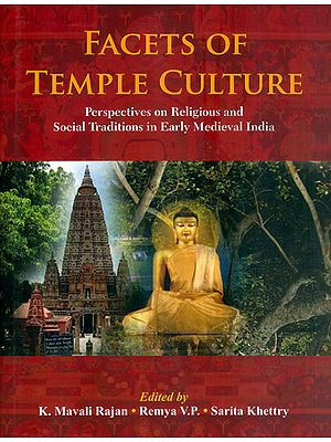 Facets of Temple Culture (Perspectives on Religious and Social Traditions in Early Medieval India)