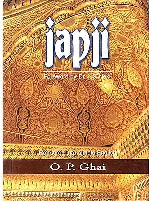 Japji (A Guide in Simple English to The Path of Spiritual Ascent Culminating in Realisation of The Divine)