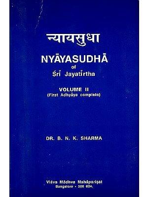 Nyaya Sudha of Sri Jayatirtha (First Adhyayas Complete)