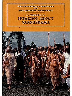 Speaking About Varnasrama (Srila Prabhupada on Varnasrama and Farm Community Development)