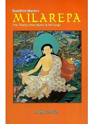 Buddhist Masters Milarepa (The Tibetan Poet-Mystic and His Songs)