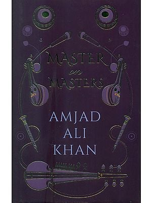 Master on Masters (Amjad Ali Khan on Other Musicians)
