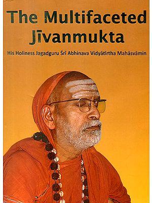 The Multifaceted Jivanmukta (A Big Book on Jagadguru Sri Abhinava Vidyatirtha Mahasvamin)