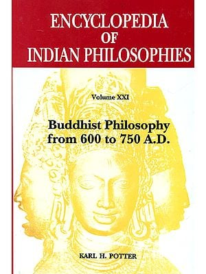 Buddhist Philosophy from 600 to 750 A.D. - Encyclopedia of Indian Philosophies (Volume XXI)