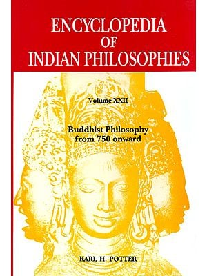 Buddhist Philosophy from 750 Onward - Encyclopedia of Indian Philosophies (Volume XXII)