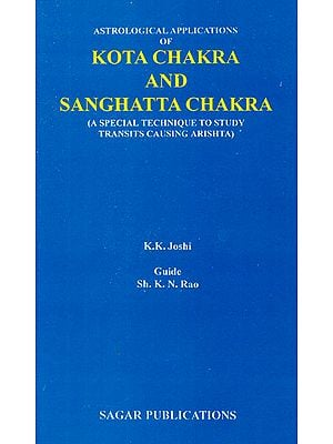 Kota Chakra and Sanghatta Chakra (A Special Technique to Study Transits Causing Arishta)