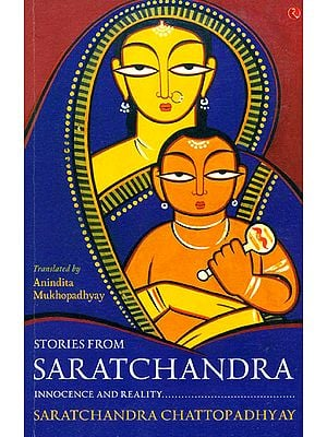 Stories from Saratchandra (Innocence and Reality)