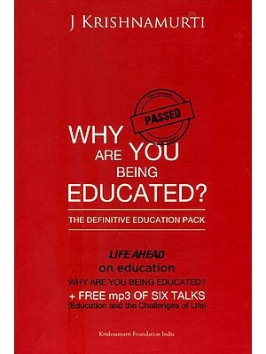 Why are You Being Educated ? - The Definitive Education Pack (Set of 3 Books with One MP3 CD)
