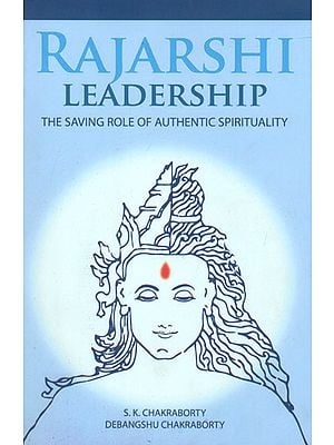 Rajarshi Leadership (The Saving Role of Authentic Spirituality)