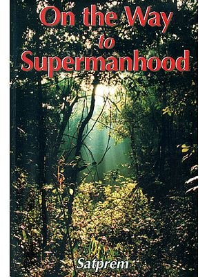 On the way to Supermanhood
