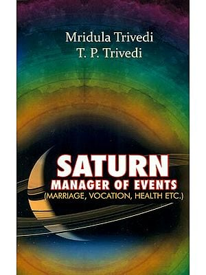 Saturn - Manager of Events (Marriage, Vocation and Health ETC.)