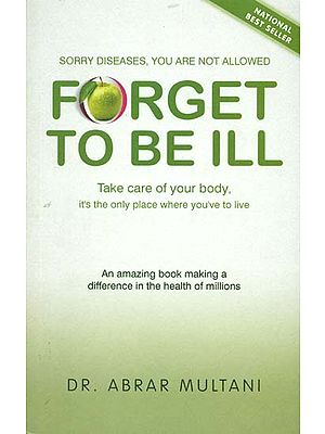 Forget to Be Ill (Take Care of Your Body)