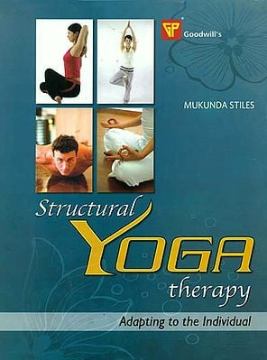 Structural Yoga Therapy - Adapting to the Individual