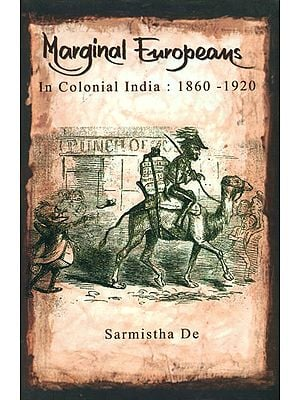 Marginal Europeans in Colonial India (1860 -1920)