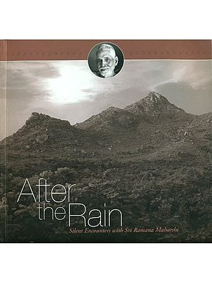 After the Rain (Silent Encounters with Sri Ramana Maharshi)