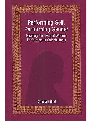 Performing Self, Performing Gender (Reading the Lives of Women 