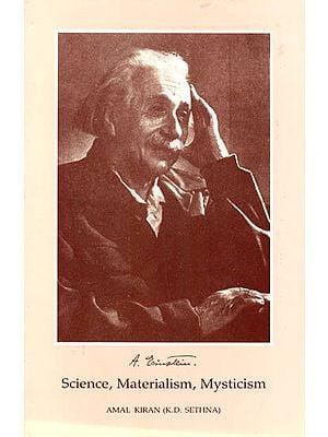 Science, Materialism, Mysticism