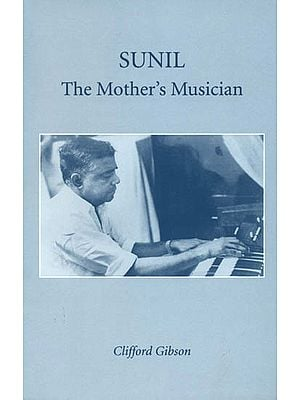 Sunil: The Mother's Musician