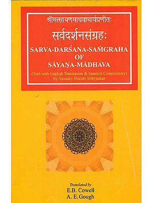 Sarva Darsana Samgraha of Sayana Madhava (With Commentary in Sanskrit by Vasudev Shastri Abhyankar)