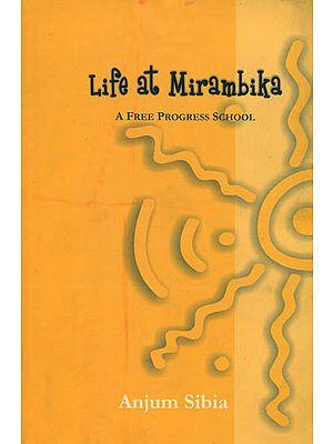 Life at Mirambika (A Free Progress School)