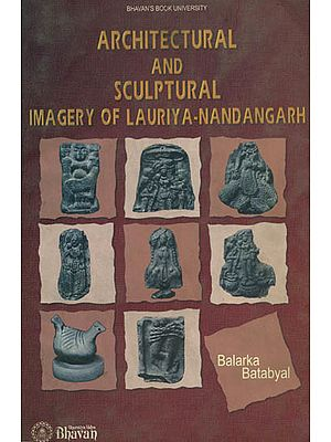 Architectural and Sculptural Imagery of Lauriya- Nandangarh (An Old and Rare Book)
