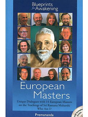 European Masters - Unique Dialogue with 14 European Masters on the Teaching of Sri Ramana Maharshi Who Am I? (With DVD Inside)