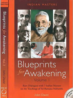 Blueprints for Awakening - Rare Dialogues with 7 Indian Masters on the Teachings of Sri Ramana Maharshi in 2 Volumes (With DVD Inside)