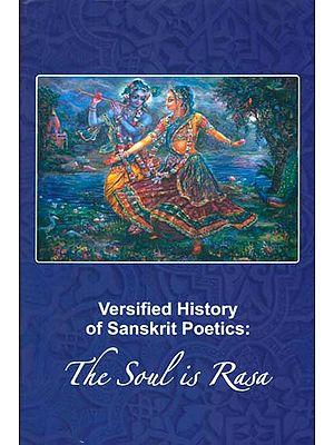 Versified History of Sanskrit Poetics: The Soul is Rasa