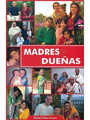 Madres Duenas in Spanish - Una Monografia Para Miembros de ISKCON (La Sociedad Internacional Para La Conciencia de Krishna)