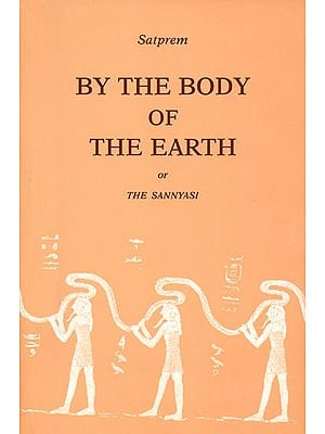 By The Body of The Earth or The Sannyasi (A Perpetual Story)